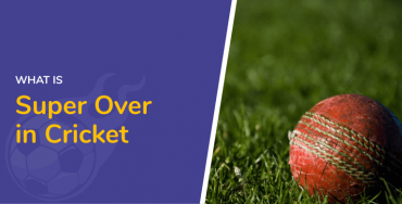 What Is a Super Over in Cricket